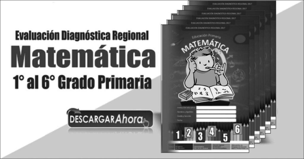 Evaluación-Diagnóstica-Regional-Matemática-1°-al-6°-Grado-Primaria